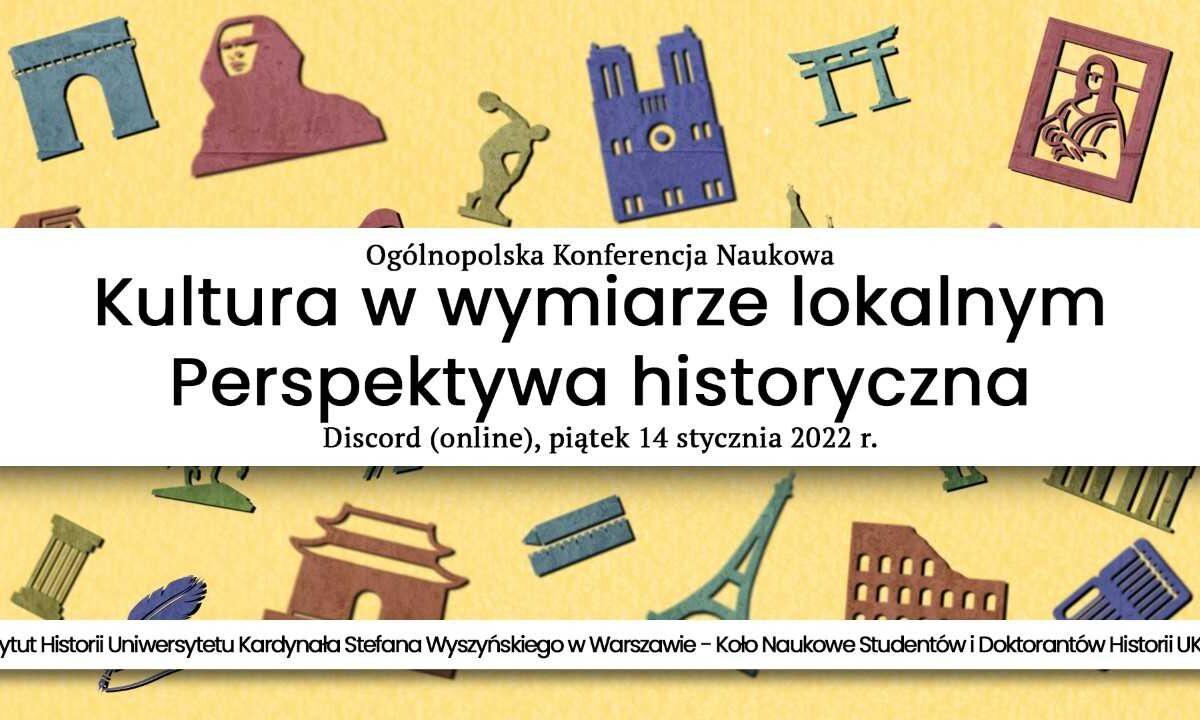 """Ogólnopolska Konferencja Naukowa """"Kultura w wymiarze lokalnym. Perspektywa historyczna"""""""